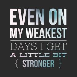 even-on-my-weakest-days